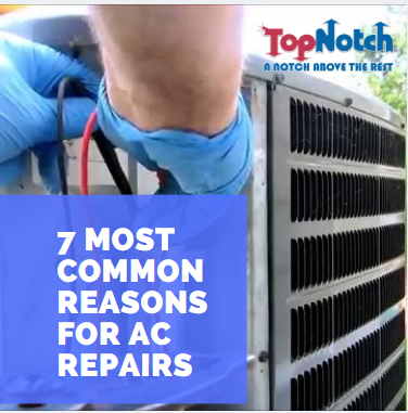 7 Most Common Reasons for AC Repairs | Top Notch Heating & Air